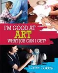 Picture of I'M GOOD AT ART: WHAT JOB CAN I GET?