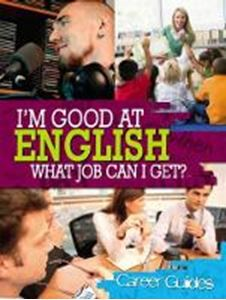 Picture of I'M GOOD AT ENGLISH: WHAT JOB CAN I GET?