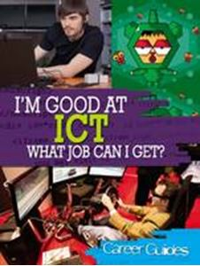 Picture of I'M GOOD AT ICT: WHAT JOB CAN I GET?