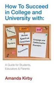 Picture of How to Succeed with Specific Learning Difficulties at College and Univ