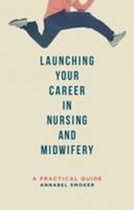 Picture of Launching Your Career in Nursing and Midwifery: A Practical Guide