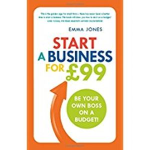 Picture of Start a Business for £99: Be Your Own Boss on a Budget