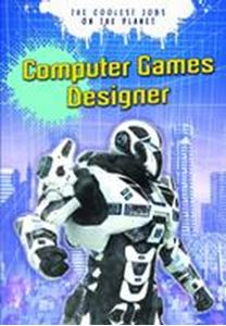 Picture of The Coolest Jobs on the Planet: Computer Games Designer