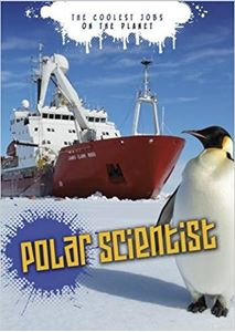 Picture of THE COOLEST JOBS ON THE PLANET: POLAR SCIENTIST