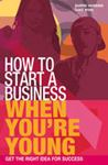 Picture of How to Start a Business When You're Young (RRP £9.99) **CLEARANCE**