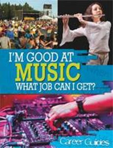 Picture of I'M GOOD AT MUSIC: WHAT JOB CAN I GET?