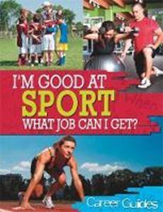 Picture of I'M GOOD AT SPORT: WHAT JOB CAN I GET?