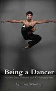 Picture of Being a Dancer: Advice from Dancers and Choreographers