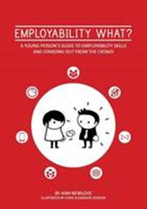 Picture of Employability What?: A Young Person's Guide to Employability Skills
