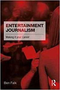 Picture of Entertainment Journalism: Making it Your Career