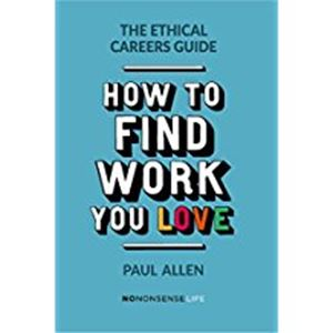 Picture of Ethical Careers Guide: How to find the Work You Love