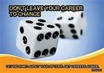Picture of Don't Leave Your Career To Chance Poster