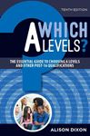 Picture of Which A Levels? The essential guide to choosing A Levels and other post-16 qualifications.