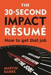 Picture of The 30-Second Impact Resume: How to get that job