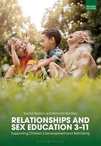 Picture of Relationships and Sex Education 3-11: Supporting Children's Development and Well-being